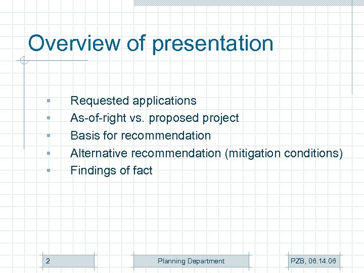 Overview of presentation § § § 2 Requested applications As-of-right vs. proposed project Basis