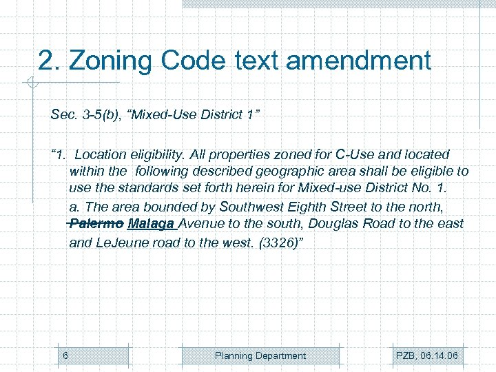 "2. Zoning Code text amendment Sec. 3 -5(b), ""Mixed-Use District 1"" "" 1. Location"