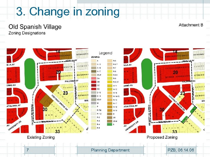 3. Change in zoning 7 Planning Department PZB, 06. 14. 06