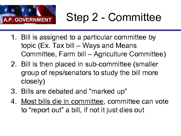 Step 2 - Committee 1. Bill is assigned to a particular committee by topic
