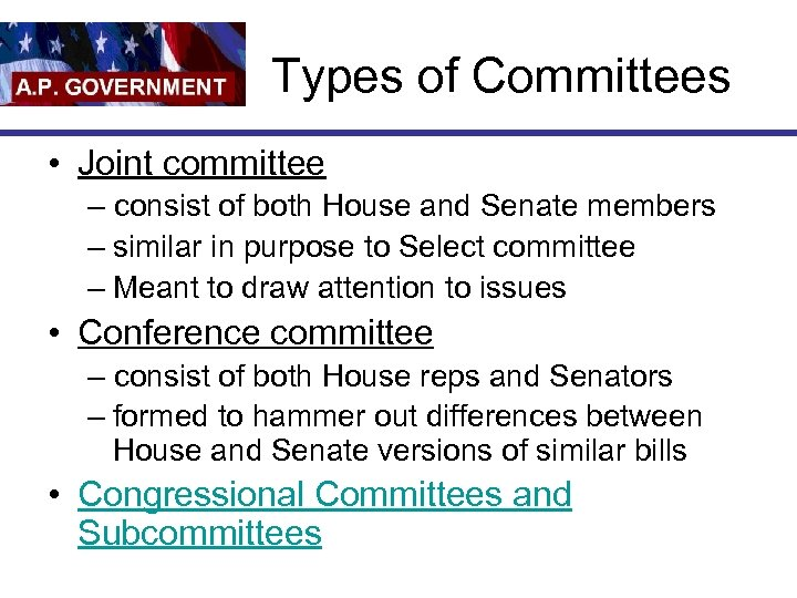 Types of Committees • Joint committee – consist of both House and Senate members