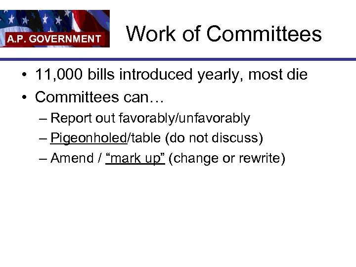 Work of Committees • 11, 000 bills introduced yearly, most die • Committees can…