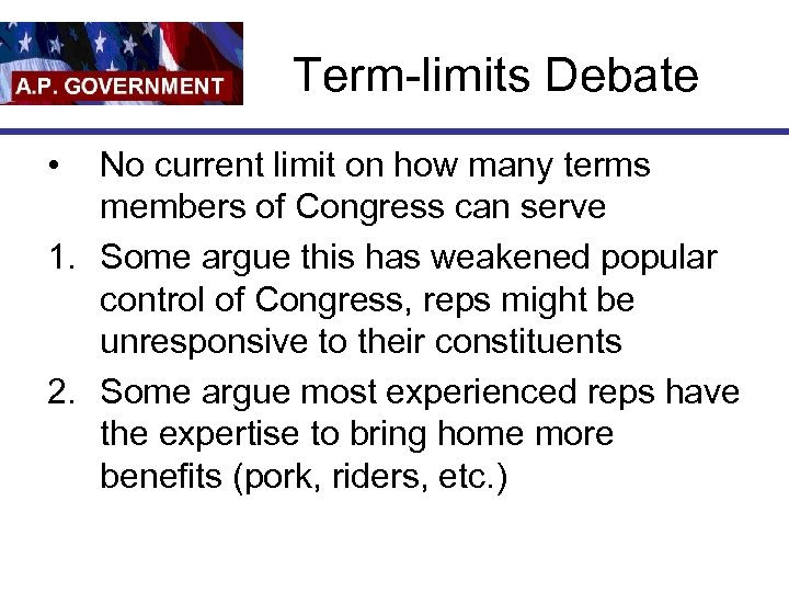 Term-limits Debate • No current limit on how many terms members of Congress can