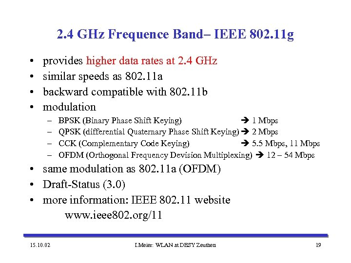 2. 4 GHz Frequence Band– IEEE 802. 11 g • • provides higher data