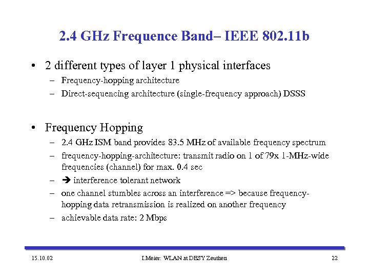 2. 4 GHz Frequence Band– IEEE 802. 11 b • 2 different types of