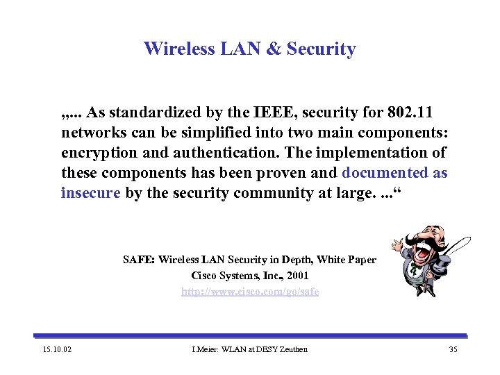 "Wireless LAN & Security "". . . As standardized by the IEEE, security for"