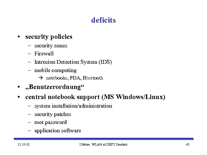 deficits • security policies – – security zones Firewall Intrusion Detection System (IDS) mobile