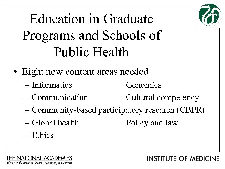 Education in Graduate Programs and Schools of Public Health • Eight new content areas