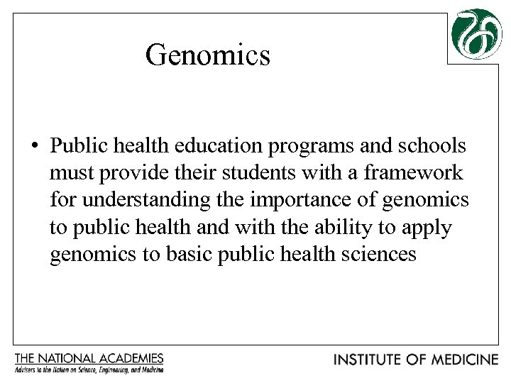 Genomics • Public health education programs and schools must provide their students with a