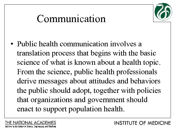 Communication • Public health communication involves a translation process that begins with the basic
