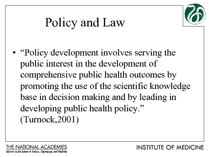 """Policy and Law • """"Policy development involves serving the public interest in the development"""