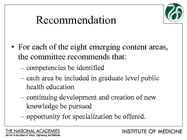 Recommendation • For each of the eight emerging content areas, the committee recommends that: