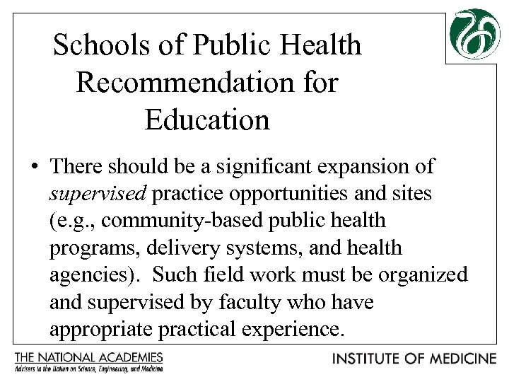 Schools of Public Health Recommendation for Education • There should be a significant expansion