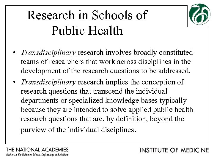 Research in Schools of Public Health • Transdisciplinary research involves broadly constituted teams of