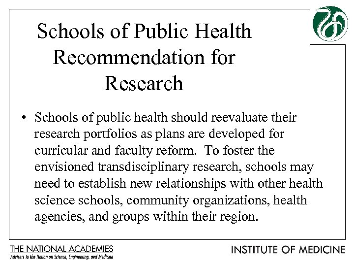 Schools of Public Health Recommendation for Research • Schools of public health should reevaluate