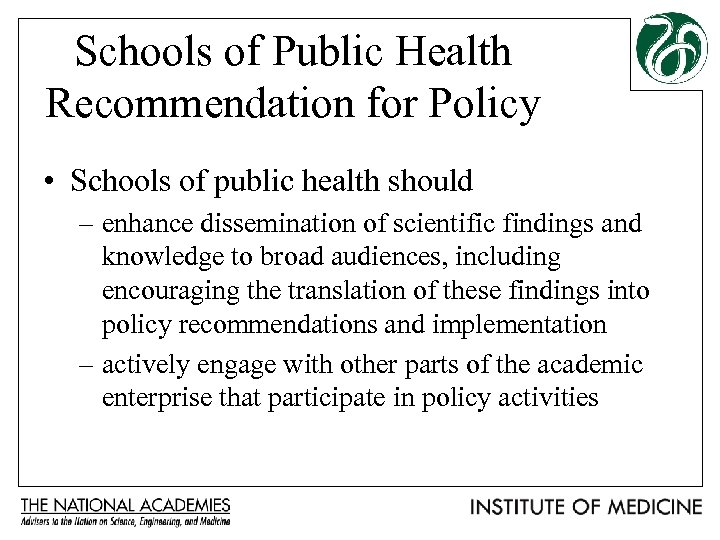 Schools of Public Health Recommendation for Policy • Schools of public health should –
