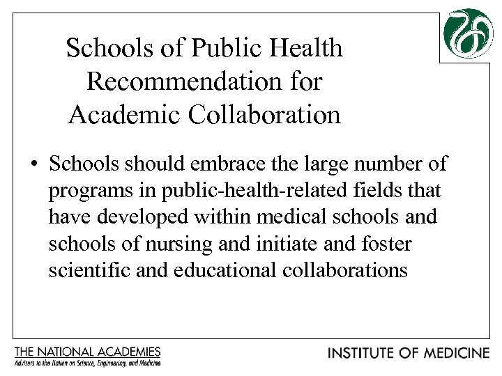 Schools of Public Health Recommendation for Academic Collaboration • Schools should embrace the large