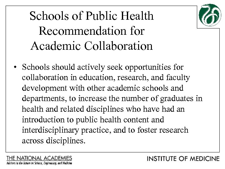 Schools of Public Health Recommendation for Academic Collaboration • Schools should actively seek opportunities