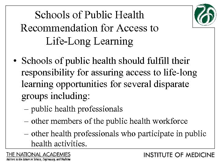 Schools of Public Health Recommendation for Access to Life-Long Learning • Schools of public