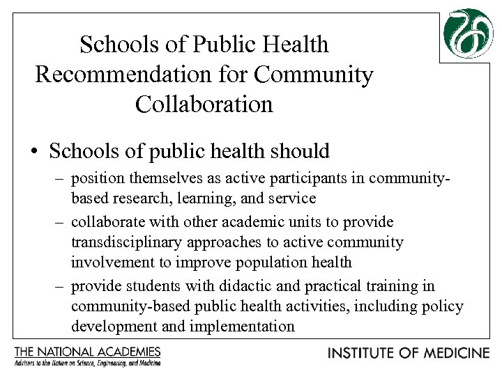 Schools of Public Health Recommendation for Community Collaboration • Schools of public health should