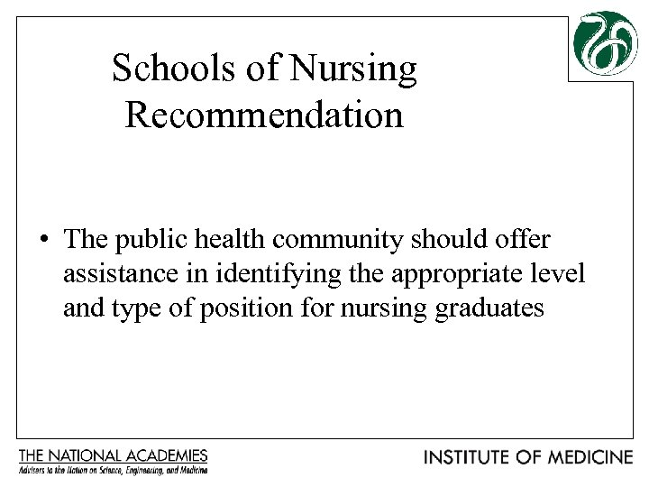 Schools of Nursing Recommendation • The public health community should offer assistance in identifying