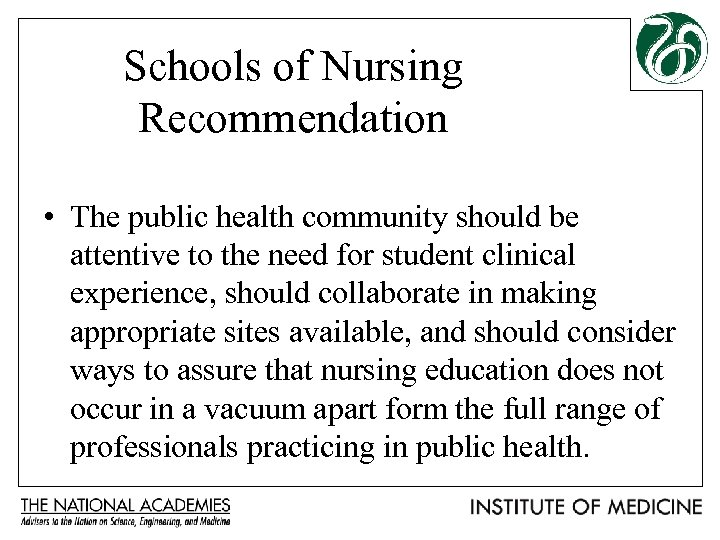 Schools of Nursing Recommendation • The public health community should be attentive to the