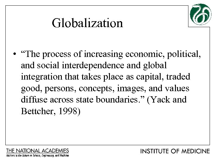"""Globalization • """"The process of increasing economic, political, and social interdependence and global integration"""