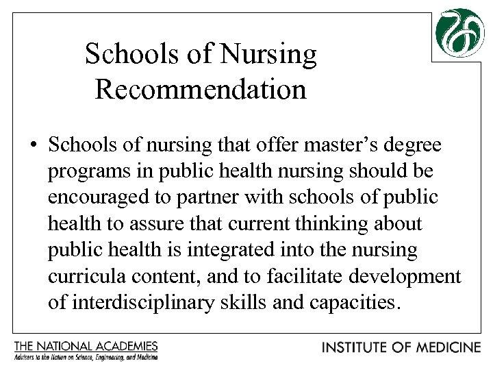 Schools of Nursing Recommendation • Schools of nursing that offer master's degree programs in