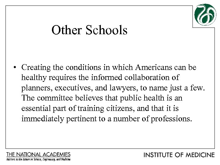 Other Schools • Creating the conditions in which Americans can be healthy requires the