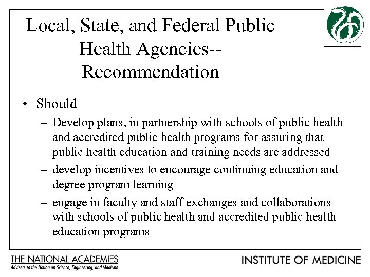 Local, State, and Federal Public Health Agencies-Recommendation • Should – Develop plans, in partnership