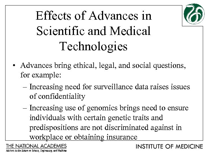 Effects of Advances in Scientific and Medical Technologies • Advances bring ethical, legal, and