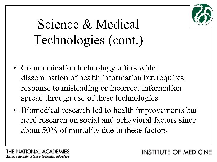 Science & Medical Technologies (cont. ) • Communication technology offers wider dissemination of health