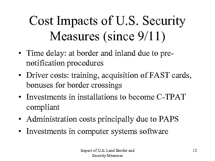 Cost Impacts of U. S. Security Measures (since 9/11) • Time delay: at border