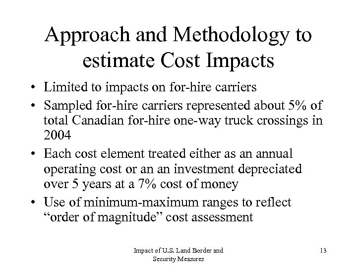 Approach and Methodology to estimate Cost Impacts • Limited to impacts on for-hire carriers