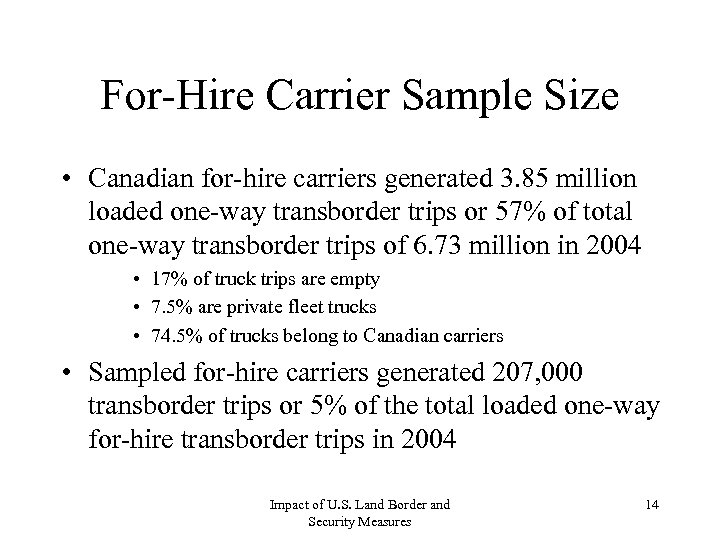 For-Hire Carrier Sample Size • Canadian for-hire carriers generated 3. 85 million loaded one-way