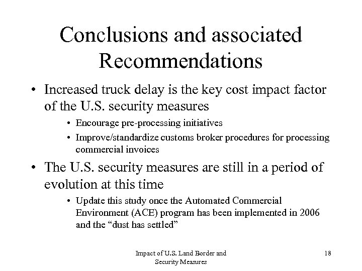 Conclusions and associated Recommendations • Increased truck delay is the key cost impact factor