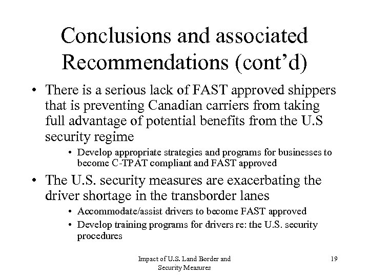 Conclusions and associated Recommendations (cont'd) • There is a serious lack of FAST approved