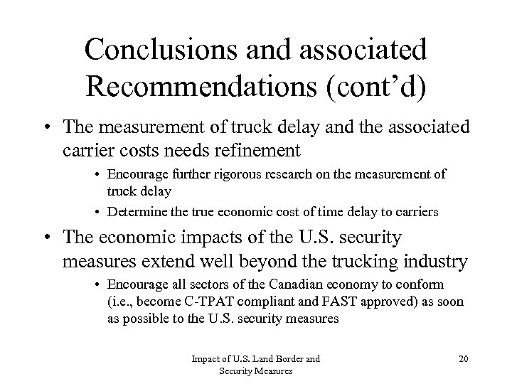 Conclusions and associated Recommendations (cont'd) • The measurement of truck delay and the associated