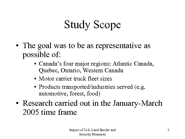 Study Scope • The goal was to be as representative as possible of: •