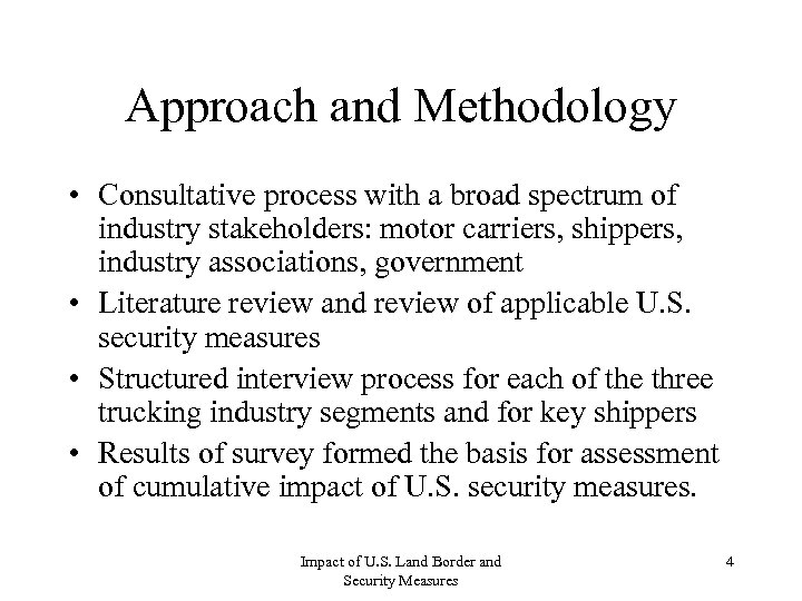 Approach and Methodology • Consultative process with a broad spectrum of industry stakeholders: motor