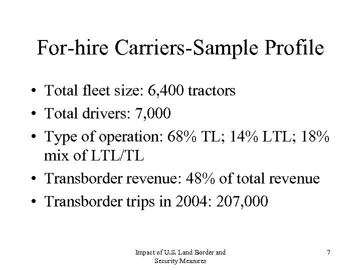 For-hire Carriers-Sample Profile • Total fleet size: 6, 400 tractors • Total drivers: 7,