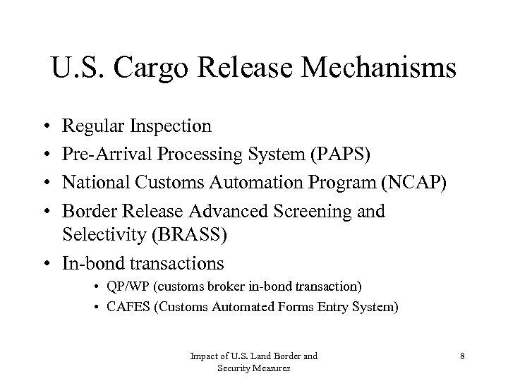 U. S. Cargo Release Mechanisms • • Regular Inspection Pre-Arrival Processing System (PAPS) National