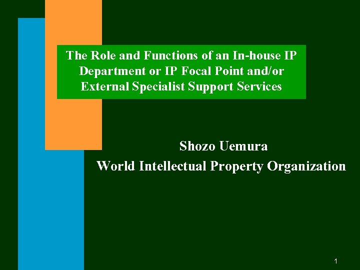 The Role and Functions of an In-house IP Department or IP Focal Point and/or