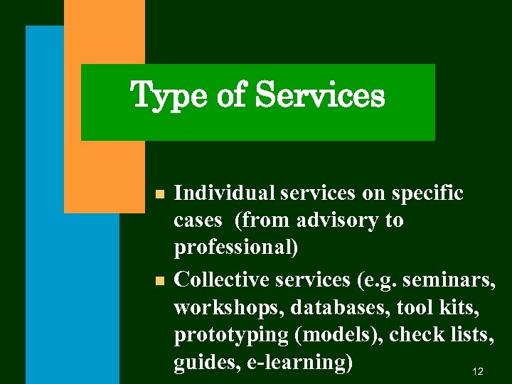 Type of Services n n Individual services on specific cases (from advisory to professional)