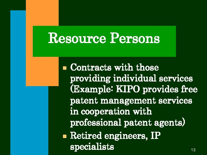 Resource Persons n n Contracts with those providing individual services (Example: KIPO provides free