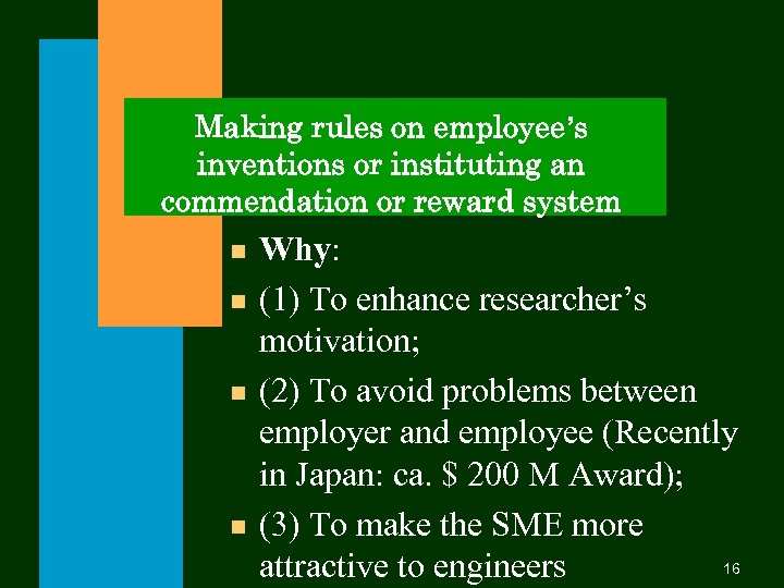 Making rules on employee's inventions or instituting an commendation or reward system n n