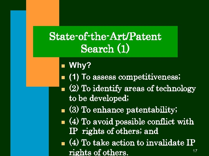 State-of-the-Art/Patent Search (1) n n n Why? (1) To assess competitiveness; (2) To identify