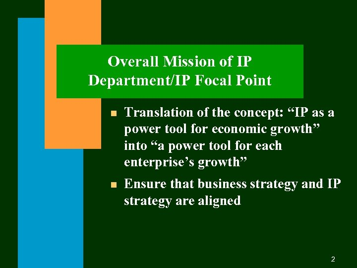 """Overall Mission of IP Department/IP Focal Point n Translation of the concept: """"IP as"""