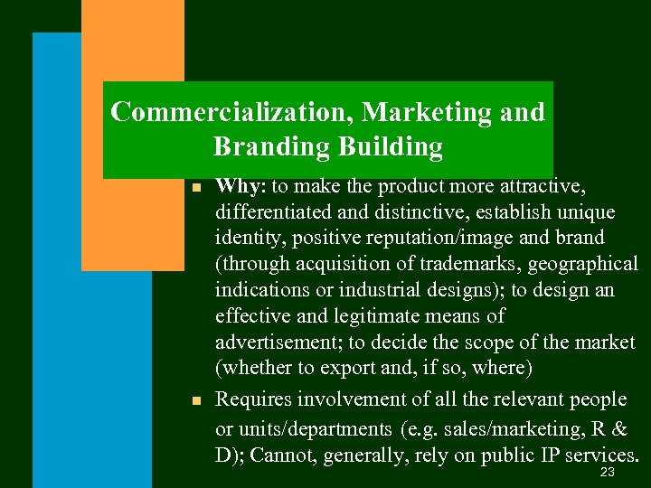 Commercialization, Marketing and Branding Building n n Why: to make the product more attractive,
