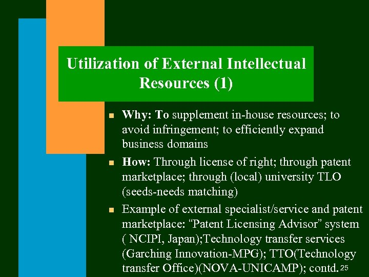 Utilization of External Intellectual Resources (1) n n n Why: To supplement in-house resources;